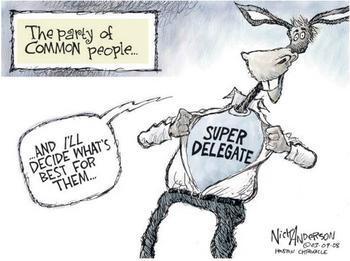 SUPER DELEGATES OR WINDSOCKS - Delegates and superdelegates