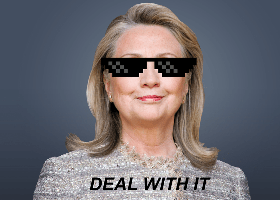 hillary clinton is an epic badass deal with it