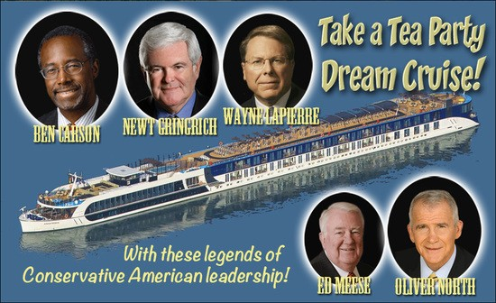 "Photo of river cruise ship with head shots of Ben Carson, Newt Gingrich, Wayne LaPierre, Edwin Meese and Oliver North. Headline ""Take a Tea Party Dream Cruise!"""