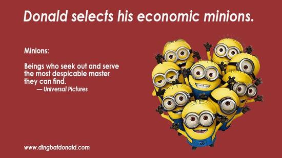 Trump chooses  his economic minions