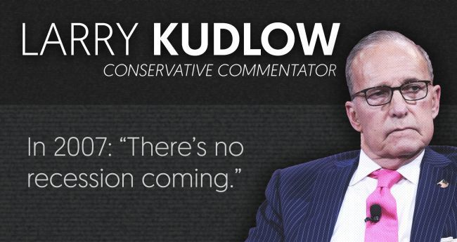 Blindered Trump Flunky Larry Kudlow Doesn't See a Recession Now, Or in 2007 Either