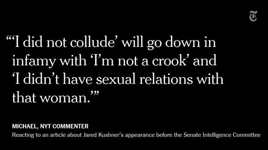 Tweet with a comment by a New York Times reader about Jared Kushner's claim that he didn;t help collude with the Russians.