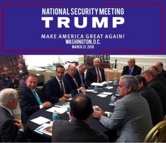 Picture tweeted by Trump of his national security team meeting on March 31, 2016, which included Trump, Jeff Sessions, and George Papadopoulos among others.