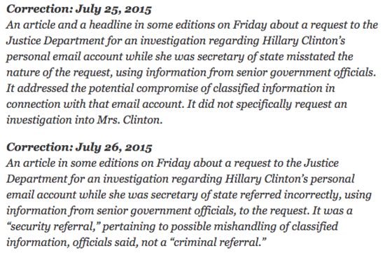 Two NYT corrections on July 25 and 26, following a July 23 story mistakenly claiming DOJ had been asked to launch a criminal investigation into Clinton.