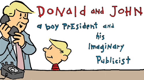 Cartoon by Ruben Bolling -A Calvinist and Hobbesian look at the very stable genius of Donald Trump