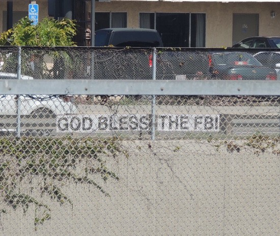 God Bless the FBI sign across the way from Rohrabacher campaign HQ