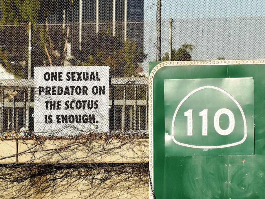 One Sexual Predator on the SCOTUS is enough sign over Harbor freeway.