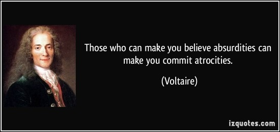 quote-those-who-can-make-you-believe-absurdities-can-make-you-commit-atrocities-voltaire-191236.jpg