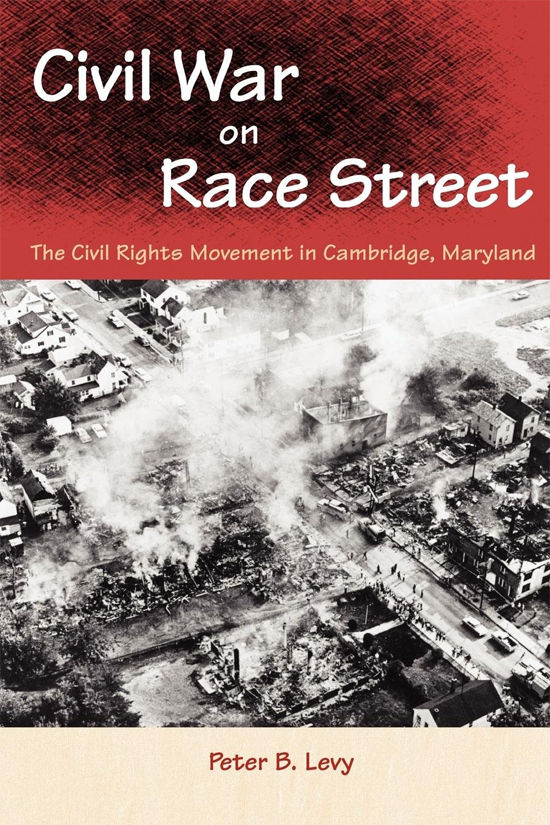 Bookcover: Civil War on Race Street: The Civil Rights Movement in Cambridge, Maryland