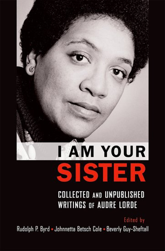 Book cover: I Am Your Sister Collected and Unpublished Writings of Audre Lorde