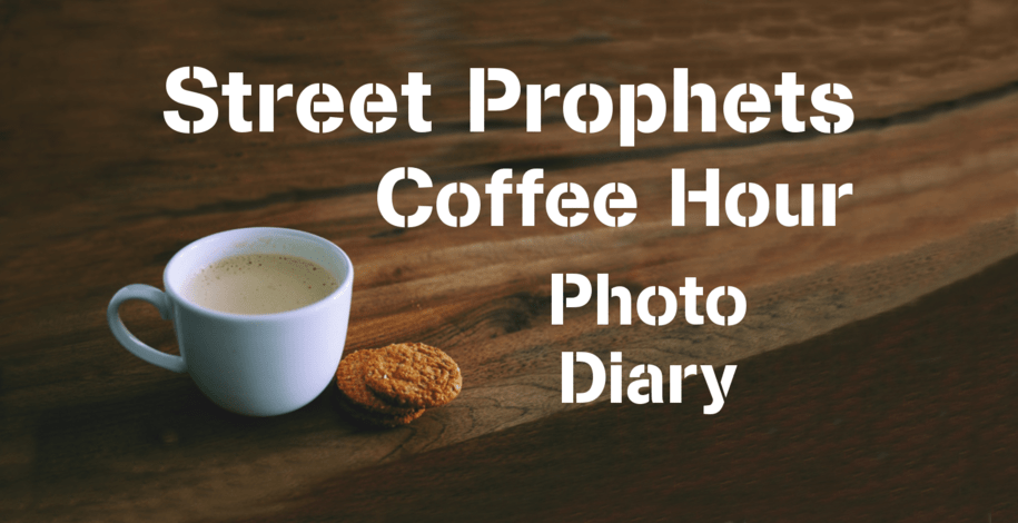 Birds at the Feeder: Street Prophets Coffee Hour