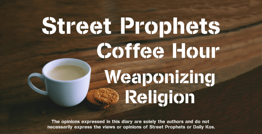 Street Prophets Coffee Hour | Weaponizing Religion: The Merchants of Doubt - Part 14