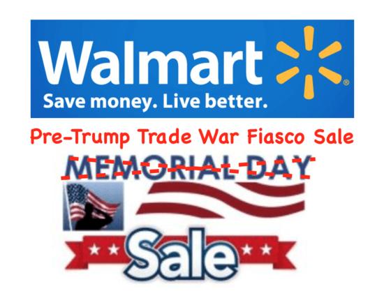 Breaking Walmart Scrapping Memorial Day Sale For Pre Trump Trade