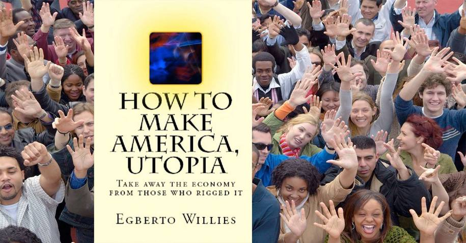 How to Make America, Utopia: This is what the private sector must be