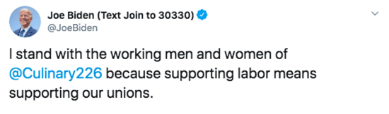 """Joe Biden tweet reading, """"I stand with the working men and women of  @Culinary226  because supporting labor means supporting our unions."""""""