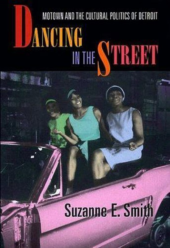 Book Cover: Dancing on the Street: Motown and the Cultural Policy of Detroit by Suzanne E. Smith