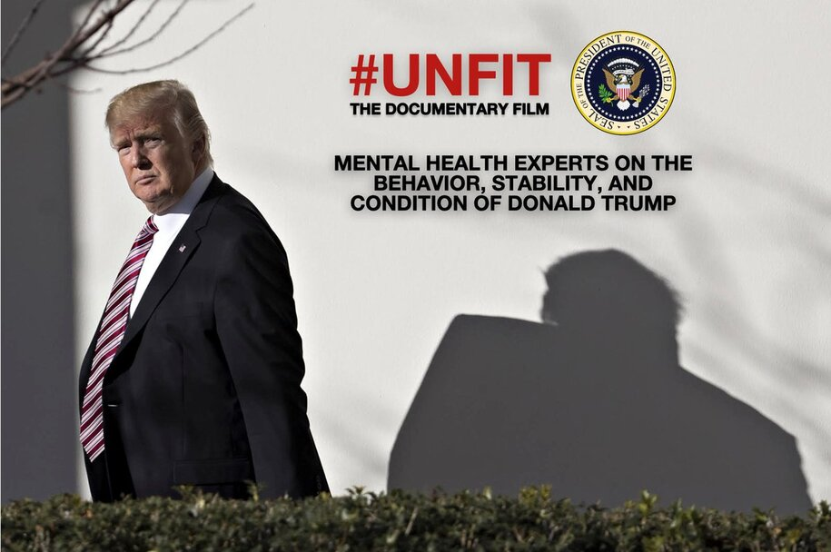 #Unfit. A Movie about Trump's Malignant Narcism and Danger to the World, Streams this Weekend