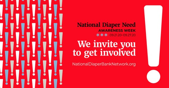 National Diaper Need Awareness Week, Sept. 21 - 27, 2020