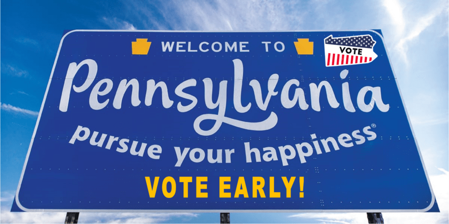 Boosting This Message: Yes, You CAN Vote Early in Pennsylvania