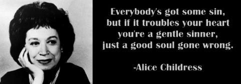 Alice-Childress-quote-everybodysgotsomesin.jpg