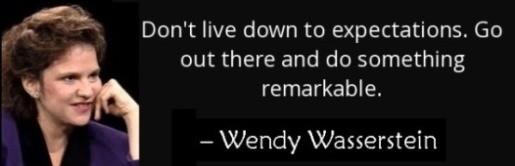 WendyWasserstein-dosomethingremarkablequote.jpg