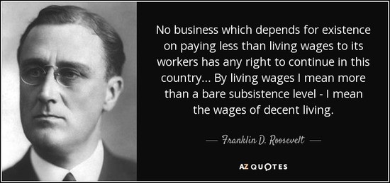 quote-no-business-which-depends-for-existence-on-paying-less-than-living-wages-to-its-workers-franklin-d-roosevelt-62-89-23.jpg